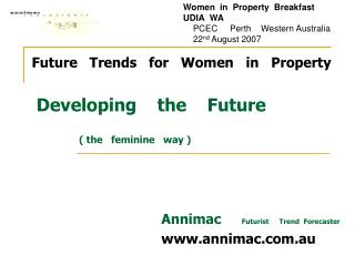 Future   Trends   for   Women   in   Property Developing    the    Future ( the   feminine   way )