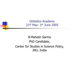 Globelics Academy  23 rd  May- 3 rd  June 2005