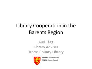 Library Cooperation in the Barents Region