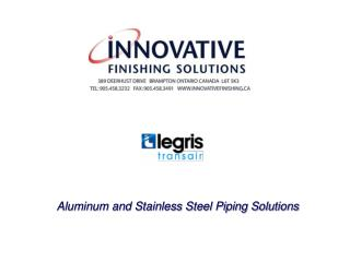 Aluminum and Stainless Steel Piping Solutions