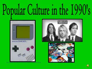 Popular Culture in the 1990's