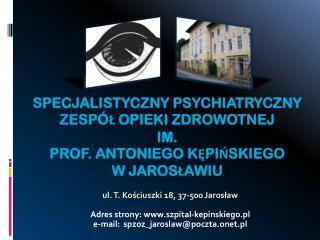 ul. T. Kościuszki 18, 37-500 Jarosław Adres strony: szpital-kepinskiego.pl