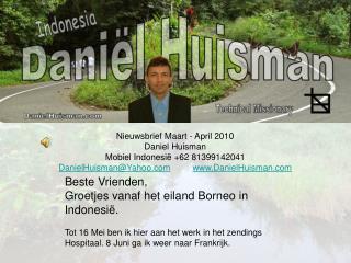 Nieuwsbrief Maart - April 2010                Daniel Huisman