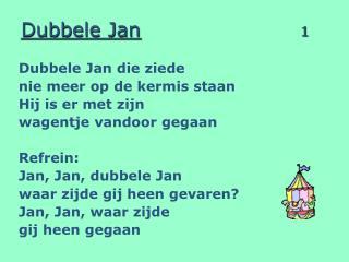 Dubbele Jan 1