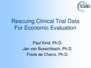 Rescuing Clinical Trial Data For Economic Evaluation