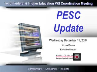 Tenth Federal & Higher Education PKI Coordination Meeting
