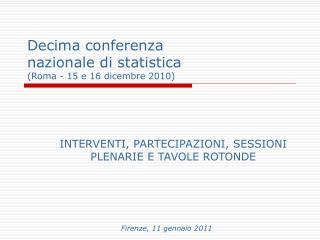 Decima conferenza  nazionale di statistica (Roma - 15 e 16 dicembre 2010)
