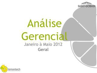Janeiro à Maio 2012 Geral
