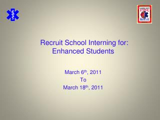 Recruit School Interning for:        Enhanced Students