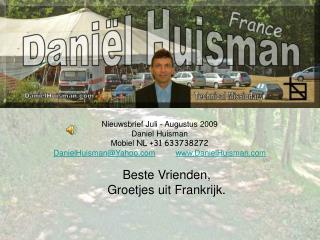 Nieuwsbrief Juli - Augustus 2009                Daniel Huisman