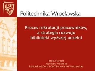 Proces rekrutacji pracowników, a strategia rozwoju  biblioteki wyższej uczelni