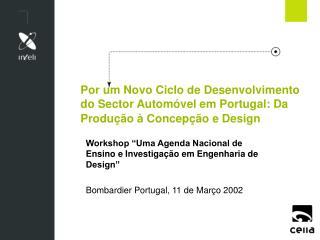 """Workshop """"Uma Agenda Nacional de Ensino e Investigação em Engenharia de Design"""""""
