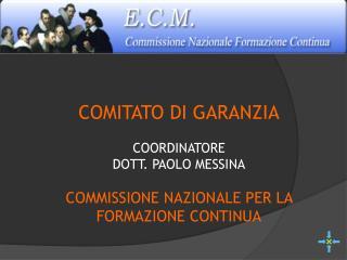 COMITATO  DI  GARANZIA COORDINATORE  DOTT . PAOLO MESSINA