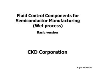 Fluid Control Components for Semiconductor Manufacturing (Wet process)