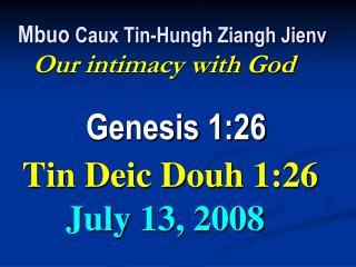 I. Ninh hnamv mbuo oix  Caux mbuo jiu tong oix  mbuo baaix zangc ninh. He loves us and desires