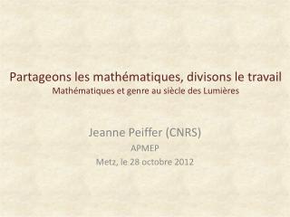 Partageons les mathématiques, divisons le travail Mathématiques et genre au siècle des Lumières