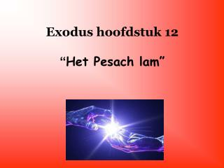 "Exodus hoofdstuk 12 "" Het Pesach lam"""