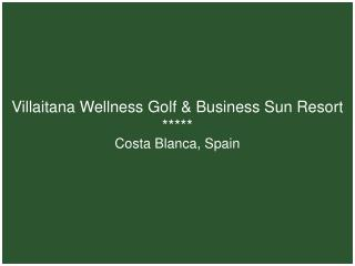 Villaitana Wellness Golf & Business Sun Resort ***** Costa Blanca, Spain