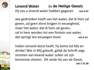 Levend Water  Hij zou u levend water hebben gegeven        Joh.4:10