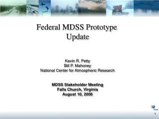 Federal MDSS Prototype  Update