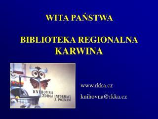 WITA PAŃSTWA   BIBLIOTEKA REGIONALNA   KARWINA