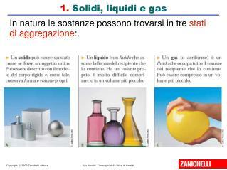 1.  Solidi, liquidi e gas