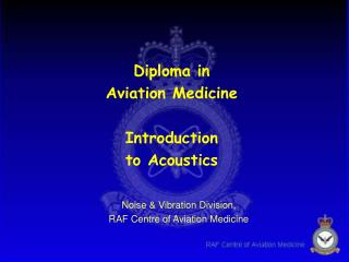 Diploma in Aviation Medicine Introduction to Acoustics
