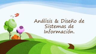 Análisis  & D iseño  de  Sistemas  de  Información.