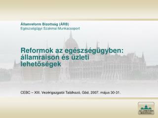 Reformok az egészségügyben: államraison és üzleti lehetőségek