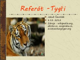 Referát -Tygři