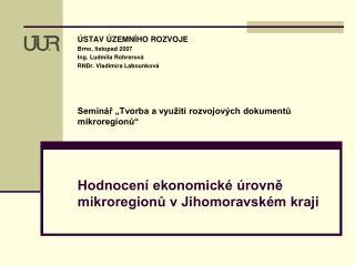 Hodnocení ekonomické úrovně mikroregionů v Jihomoravském kraji