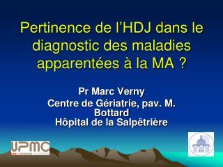 Pertinence de l'HDJ dans le diagnostic des maladies apparentées à la MA ?