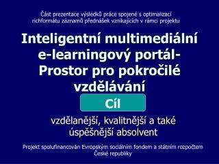Inteligentní multimediální e-learningový portál- Prostor pro pokročilé vzdělávání