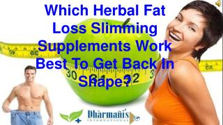Which Herbal Fat Loss Slimming Supplements Work Best To Get