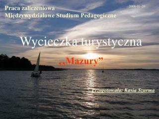 """Wycieczka turystyczna """" Mazury"""""""