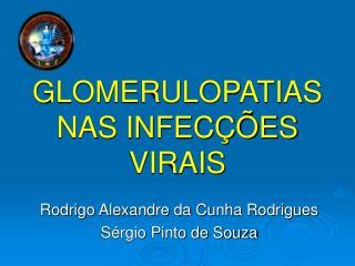 GLOMERULOPATIAS NAS INFECÇÕES VIRAIS