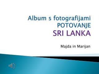Album s fotografijami POTOVANJE  SRI LANKA