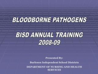 BLOODBORNE PATHOGENS BISD ANNUAL TRAINING 2008-09