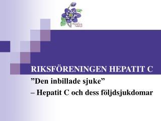 RIKSF�RENINGEN HEPATIT C