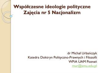 Współczesne ideologie polityczne Zajęcia nr 5 Nacjonalizm