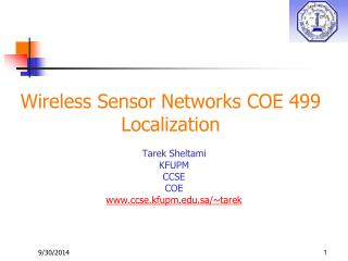Wireless Sensor Networks COE 499 Localization