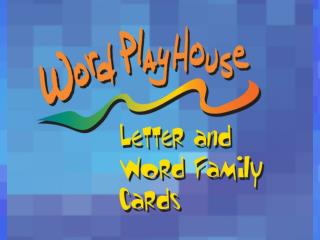 Word  PlayHouse  Kit Includes :