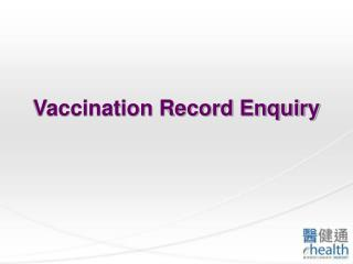 Vaccination Record Enquiry