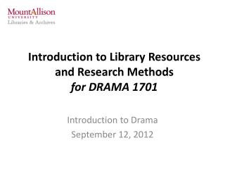 Introduction to Library Resources and Research Methods  for DRAMA 1701