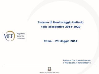 Sistema di Monitoraggio Unitario  nella prospettiva 2014-2020 Roma – 29 Maggio 2014