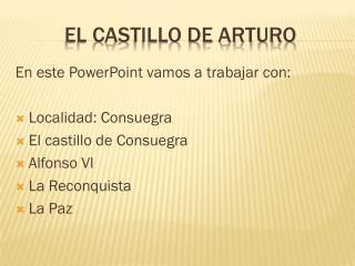 EL CASTILLO DE ARTURO