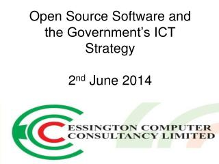 Open Source Software and the Government's ICT Strategy 2 nd  June 2014