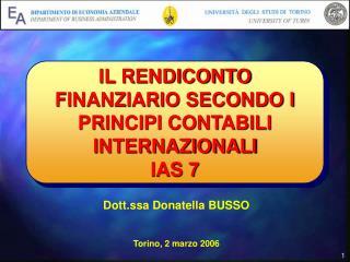IL RENDICONTO FINANZIARIO SECONDO I PRINCIPI CONTABILI INTERNAZIONALI IAS 7