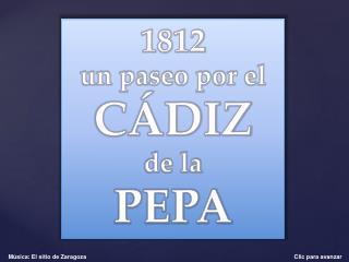 1812 un paseo por el C�DIZ de la PEPA