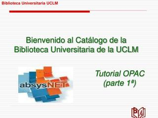 Bienvenido al Catálogo de la  Biblioteca Universitaria de la UCLM